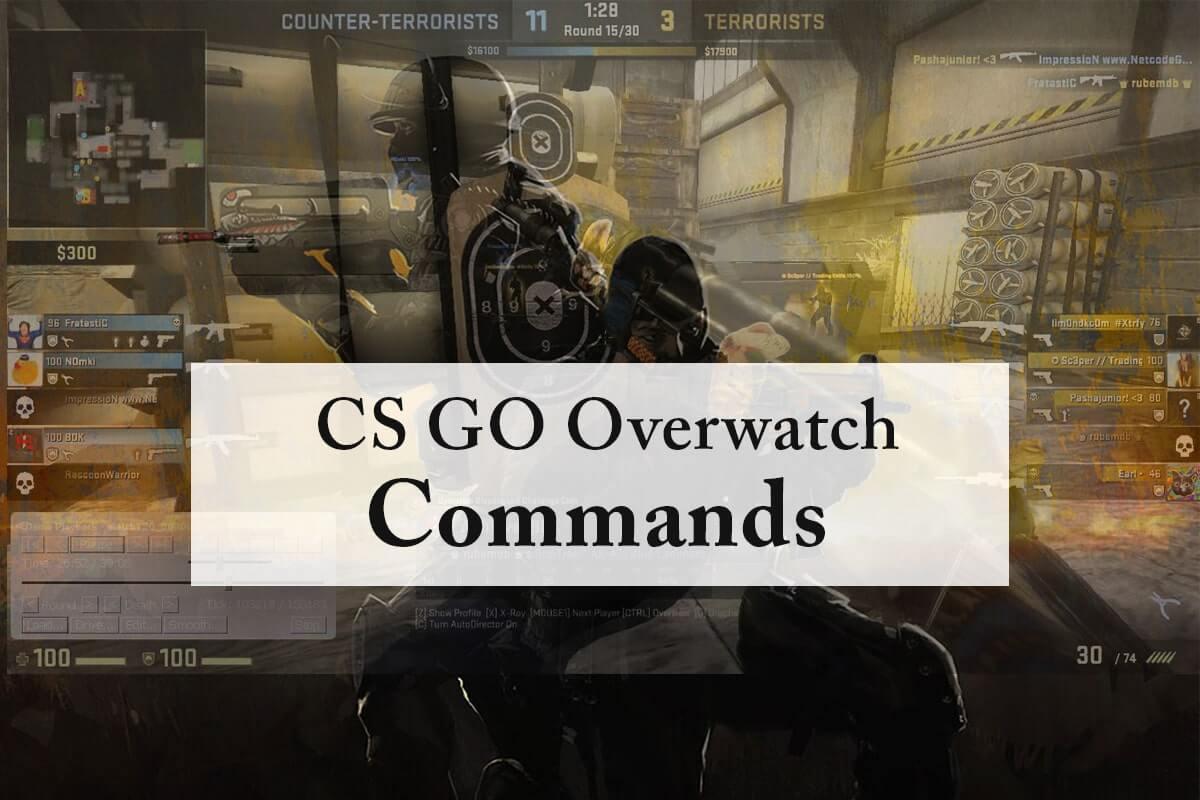 CS GO Overwatch Commands