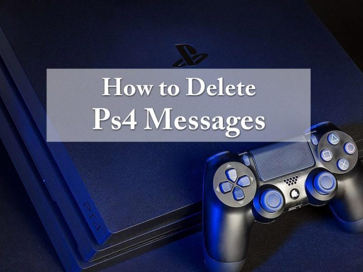 How to Delete PS4 Messages Step by Step Complete Guide