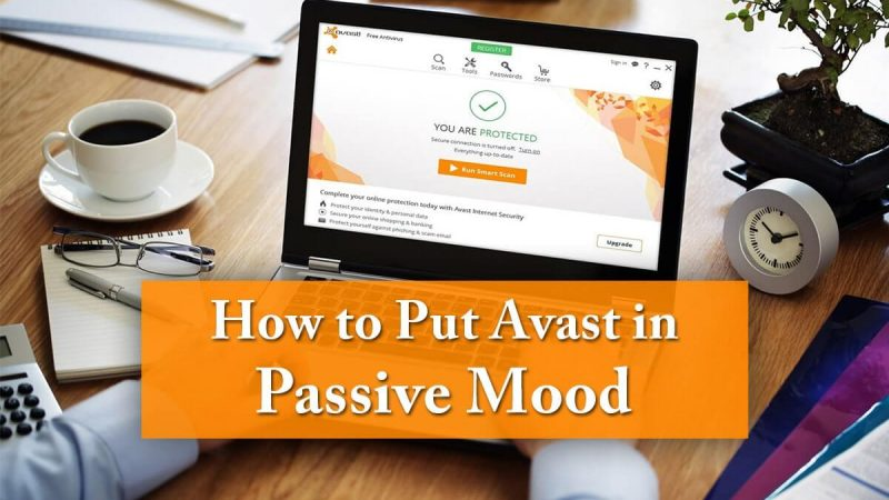 How to Put Avast in Passive Mode – Complete Guidance