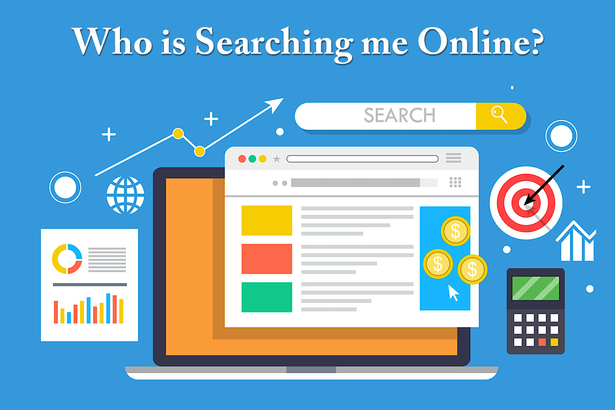 Who Has Searched for Me Online