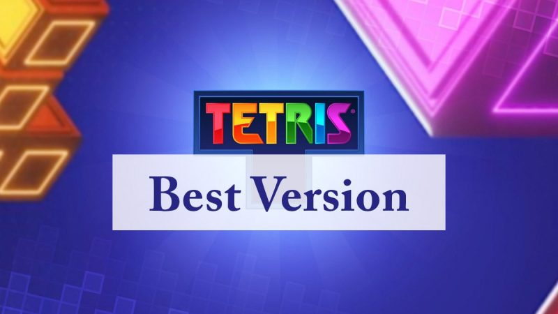 What's the Best Version of Tetris Game of All Time?