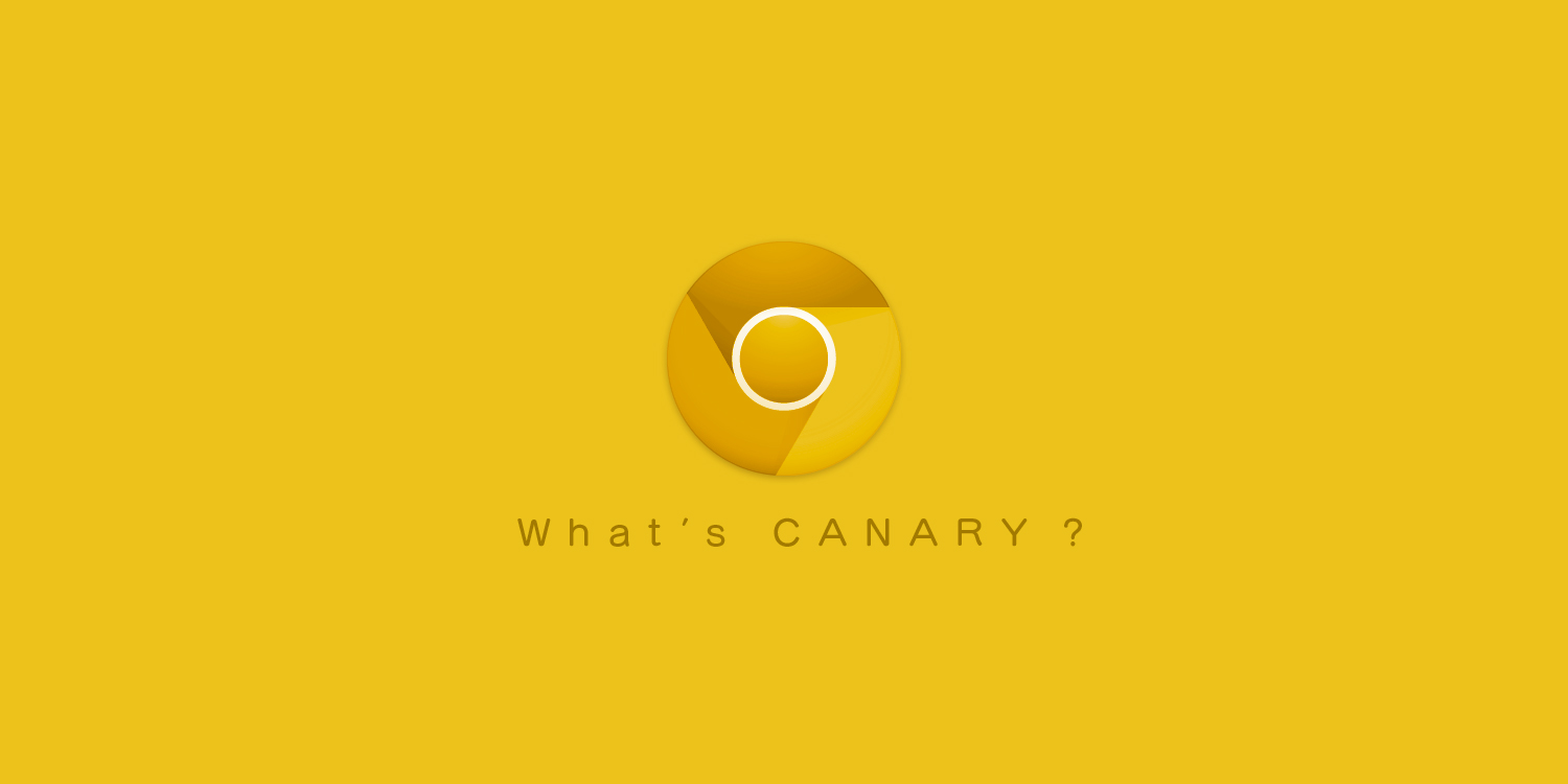 What Is Chrome Canary